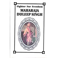 Maharaja Duleep Singh: Fighter for Freedom