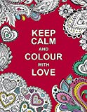 #6: Keep Calm and Colour with Love (Huck & Pucker Colouring Books)