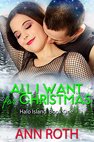 Book: All I Want for Christmas (Halo Island Book 1) by Ann Roth