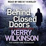Behind Closed Doors: Jessica Daniel, Book 7 | Kerry Wilkinson