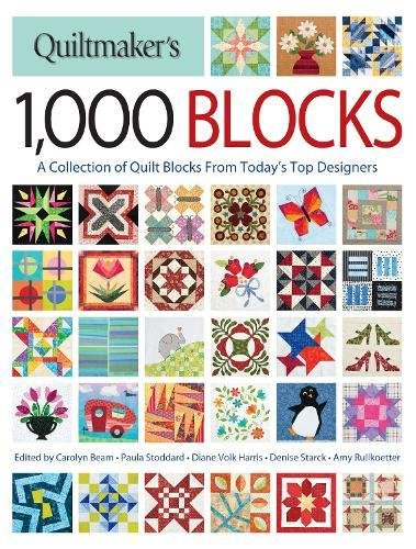 Quiltmaker's 1,000 Blocks: A Collection of Quilt Blocks from Today's Top (Quiltmaker Collection)