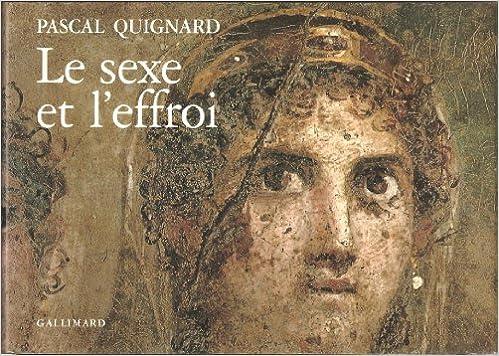 Le sexe et l'effroi (French Edition)