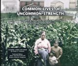 Common Lives of Uncommon Strength 9780971539419