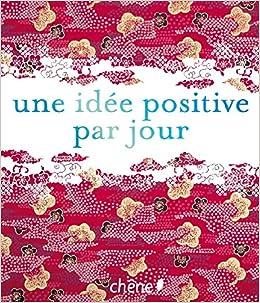 Une idée positive par jour (Hors collection) (French Edition