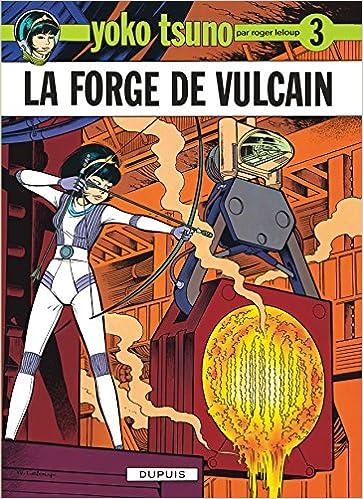 Yoko Tsuno, tome 3 : La forge de Vulcain pdf epub