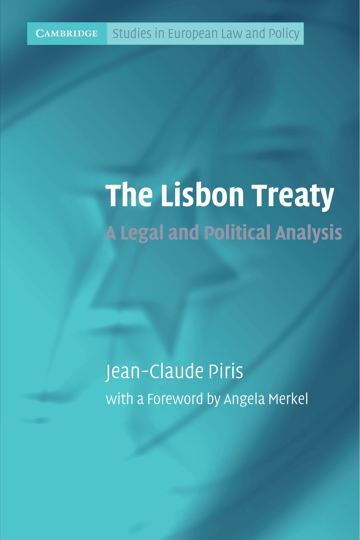 The Lisbon Treaty  A Legal And Political Analysis  Cambridge Studies In European Law And Policy