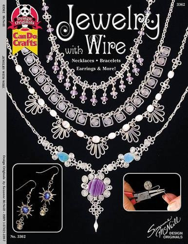 Jewelry With Wire: Necklaces, Bracelets, Earrings, and More! (Design Originals)