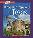 The Spanish Missions of Texas (True Books)