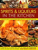 Spirits and Liqueurs for Cooking, Stuart Walton, 0754817687