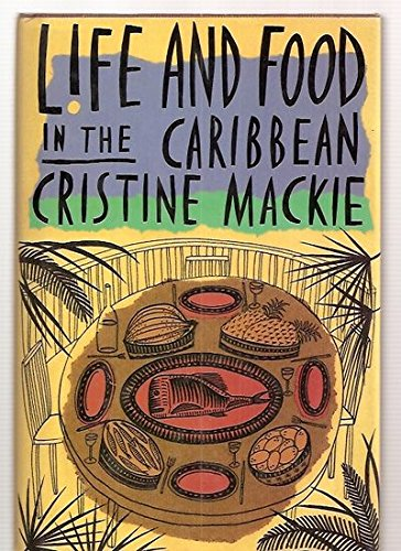 Life and Food in the Caribbean by Cristine Mackie