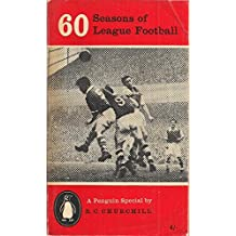 Sixty Seasons of League Football (A Penguin Special)