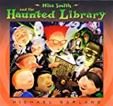 Miss Smith and the Haunted Library, Michael Garland, 0525421394