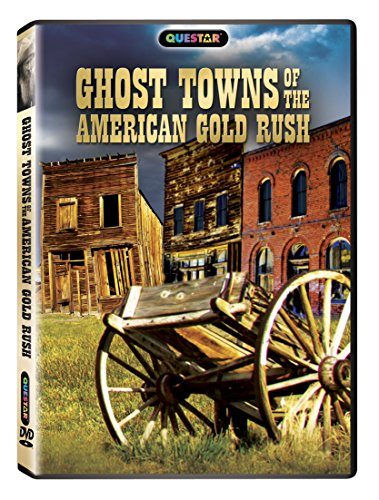 Ghost Towns of the American Gold Rush ()