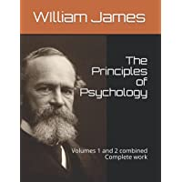 The Principles of Psychology: Volumes 1 and 2. Complete works.