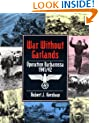 War Without Garlands: Barbarossa 1941/42