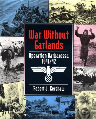 War Without Garlands: Barbarossa 1941/42 pdf