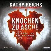 Knochen zu Asche (ADAC Motorwelt Hörbuch-Edition) | Kathy Reichs