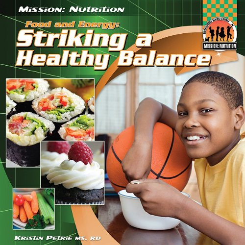 Food and Energy: Striking a Healthy Balance (Mission: Nutrition)