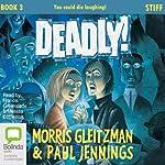Stiff: The Deadly Series, Book 3 | Morris Gleitzman,Paul Jennings