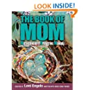 The Book of MOM: Motherhood's Operating Manual