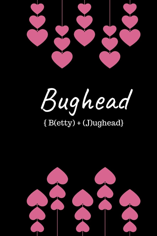 Bughead Jughead Jones And Betty Cooper Novelty Riverdale Thomas Rachel 9781077751323 Amazon Com Books