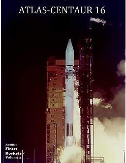 Buy Atlas Centaur 7 America S Finest Rockets Book Online At Low