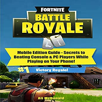 Amazon com: Fortnite Battle Royale: Mobile Edition Guide - Secrets