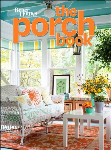 The Porch Book (Better Homes and Gardens) (Better Homes and Gardens Home) Better Homes And Gardens Deck