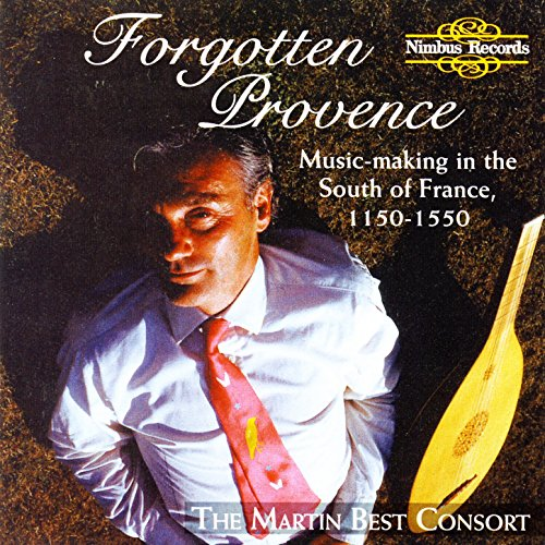 Forgotten Provence: Music-Making in the South of France, 1150-1550 (The Best Of Provence)