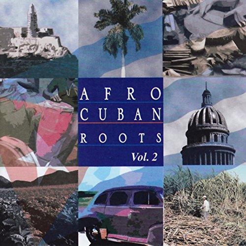 Afro Cuban Roots Presents Cuba...