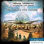 Die Quelle des Lebens (Evolution 3) | Thomas Thiemeyer