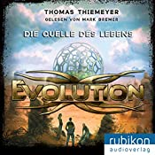 Die Quelle des Lebens (Evolution 3) | Thomas Thiemeyer