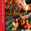 Wild for Wolves: Werewolves of Forever, Texas, 2 Audiobook by Jane Jamison Narrated by Saffron Hillcrest