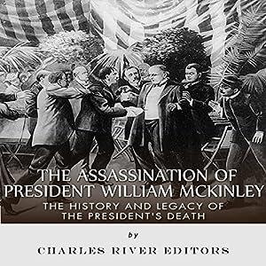 The Assassination of President William McKinley Audiobook
