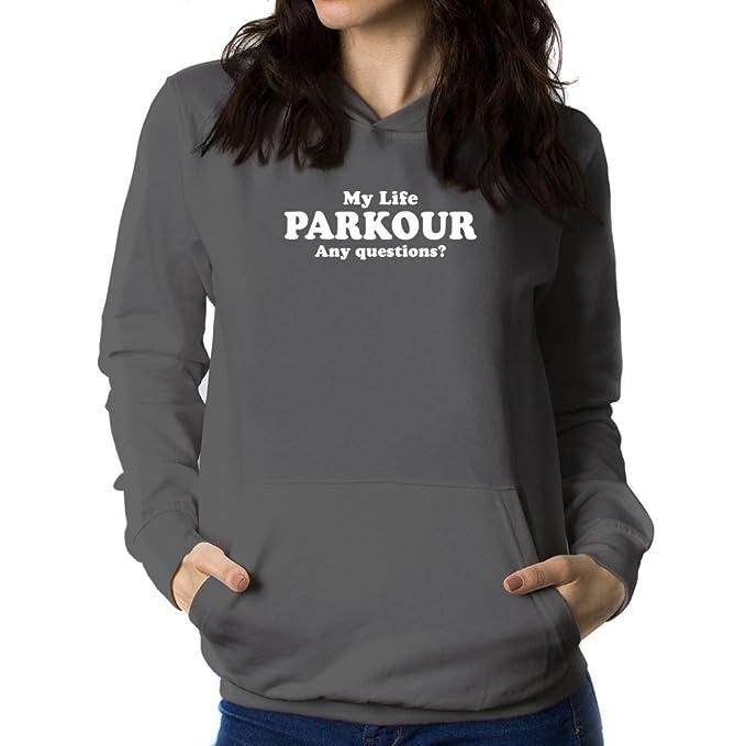 Teeburon MY Life IS Parkour Any Questions ? Sudadera con Capucha para Mujer: Amazon.es: Ropa y accesorios