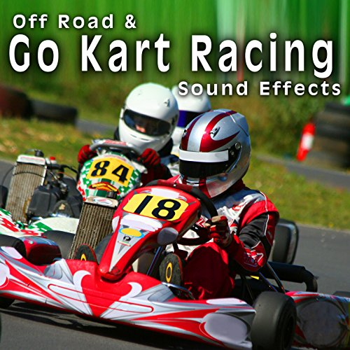 Racing Sound Effects - Off Road & Go Kart Racing Sound Effects