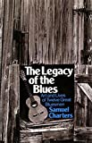 The Legacy Of The Blues: Art And Lives Of Twelve Great Bluesmen (Da Capo Paperback)