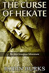 The Curse of Hecate (The Alex Grosjean Adventures Book 2)