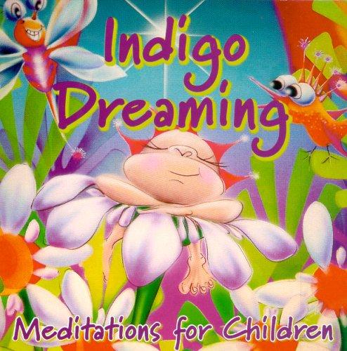 Download Indigo Dreaming: Meditations for Children PDF