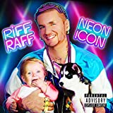 Neon Icon (Explicit) by RiFF RAFF (2014-06-24)