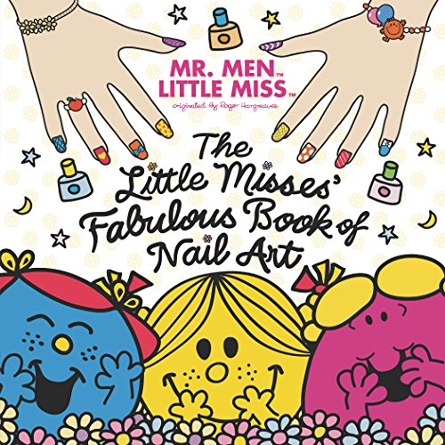 The Little Misses' Fabulous Book of Nail Art (Mr. Men and Little Miss)
