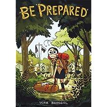 Be Prepared