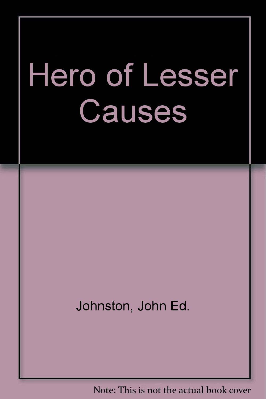 Download Hero of Lesser Causes pdf epub