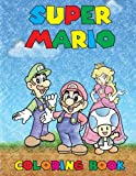 Super Mario Coloring Book: Coloring Book containing ALL Super Mario Characters( ALL images are drawn, and NOT taken from the web)