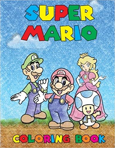 Super Mario Coloring Book: Coloring Book containing ALL Super Mario ...