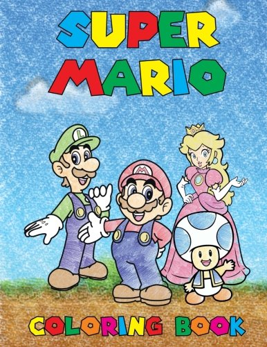 Price comparison product image Super Mario Coloring Book: Coloring Book containing ALL Super Mario Characters( ALL images are drawn, and NOT taken from the web)