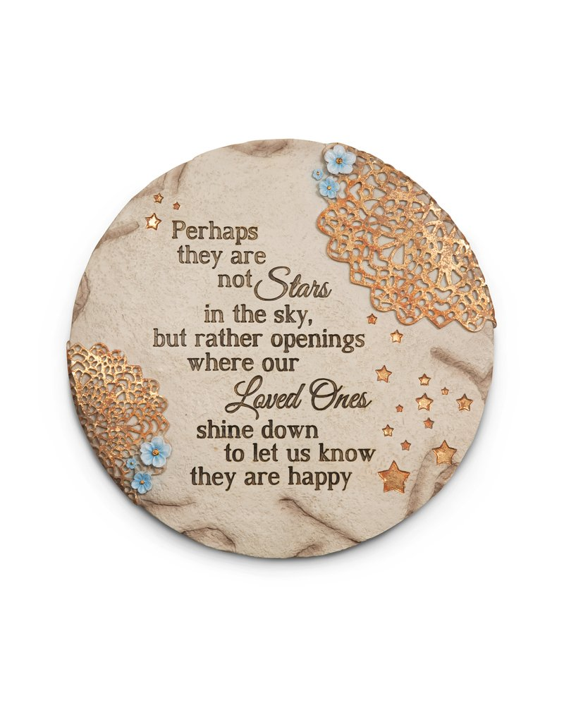 "Pavilion- Perhaps They are not Stars in The Sky, but Rather Openings Where Our Loved Ones Shine Down to let us Know They are Happy Garden Stone 10"" Round"