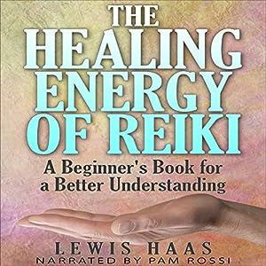 The Healing Energy of Reiki Audiobook