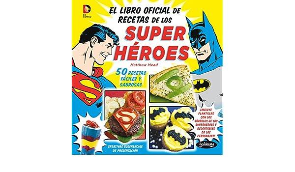 LIBRO OFICIAL DE RECETAS DE LOS SUPE: MATTHEW MEAD: 9788415094173: Amazon.com: Books