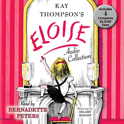 The Eloise Audio Collection: Four Complete Eloise Tales: Eloise, Eloise in Paris, Eloise at Christmas Time and Eloise in Moscow